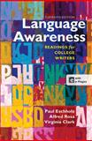 Language Awareness : Readings for College Writers, Eschholz, Paul and Rosa, Alfred, 1457610787