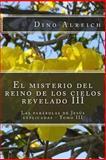 El Misterio Del Reino de Los Cielos Revelado III, Dino Alreich, 1496150783