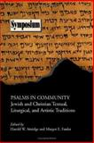 Psalms in Community : Jewish and Christian Textual, Liturgical, and Artistic Traditions, , 1589830784