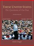 These United States : The Questions of Our Past, Unger, Irwin, 020579078X