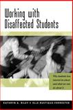 Working with Disaffected Students : Why Students Lose Interest in School and What We Can Do about It, Riley, Kathryn and Rustique-Forrester, Elle, 0761940782