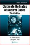 Clathrate Hydrates of Natural Gases, Sloan E Dendy Staff, 0849390788