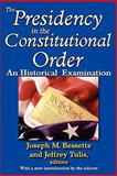 The Presidency in the Constitutional Order : An Historical Examination, , 1412810787
