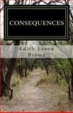 Consequences, Edith Brown, 1484190785