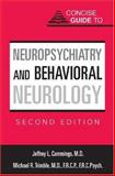 Concise Guide to Neuropsychiatry and Behavioral Neurology, Cummings, Jeffrey L. and Trimble, Michael R., 1585620785