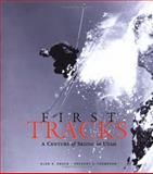 First Tracks, Alan K. Engen and Gregory C. Thompson, 1586850784