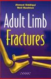 Adult Limb Fractures, Siddiqui, Ahmed Mujtaba and Rushton, Neil, 1841100781