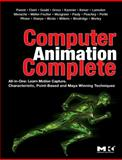 Computer Animation Complete : Learn Motion Capture, Characteristic, Point-Based, and Maya Winning Techniques, Parent, Rick and Ebert, David S., 0123750784