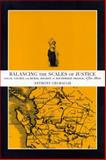 Balancing the Scales of Justice : Local Courts and Rural Society in Southwest France, 1750-1800, Crubaugh, Anthony, 0271020784