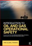 Introduction to Oil and Gas Operational Safety Revision Guide : For the NEBOSH International Technical Certificate in Oil and Gas Operational Safety, Wise Global Training Ltd, Wise Global, 0415730783