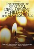 The Handbook of Spiritual Development in Childhood and Adolescence, Benson, Peter L. and Roehlkepartain, Eugene C., 0761930787