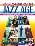 Encyclopedia of the Jazz Age : From the End of World War I to the Great Crash, James Ciment, 0765680785
