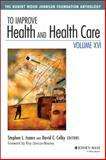 To Improve Health and Health Care : The Robert Wood Johnson Foundation Anthology, Isaacs, Stephen L. and Colby, David C., 1119000785