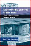 Regenerating Deprived Urban Areas : A Cross-National Analysis of Area-Based Initiatives, Hohmann, Rene Peter, 1447310780