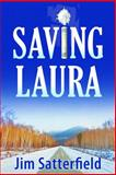 Saving Laura, Jim Satterfield, 1608090787