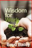 Wisdom for Work, Boyd Bailey, 0615870783