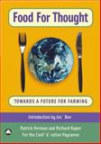 Food for Thought : Towards a Future for Farming, Herman, Patrick and Kuper, Richard, 0745320783