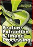 Feature Extraction and Image Processing, Nixon, Mark and Aguado, Alberto, 0750650788