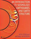 Introduction to Seismology, Earthquakes, and Earth Structure, Stein, Seth and Wysession, Michael, 0865420785