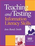Teaching and Testing Information Literacy Skills, Jane Bandy Smith and Lisa Churchill, 1586830783