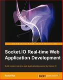 Socket. Io Real-Time Web Application Development, Rohit Rai, 1782160787