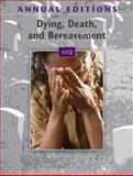 Annual Editions: Dying, Death, and Bereavement 11/12, Dickinson, George and Leming, Michael, 0078050782