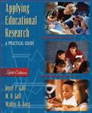 Applying Educational Research : A Practical Guide, Gall, Joyce P. and Borg, Walter R., 0205380786