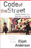 Code of the Street, Elijah Anderson, 0393320782