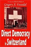 Direct Democracy in Switzerland, Fossedal, Gregory A., 0765800780