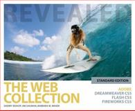 The Web Collection Revealed Standard Edition : Adobe Dreamweaver CS5, Flash CS5 and Fireworks CS5, Bishop, Sherry and Shuman, James E., 1111130787