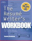 The Resume Writer's Workbook : Marketing Yourself Throughout the Job Search Process, Krantman, Stanley, 141806078X
