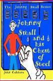Johnny Small and His Chest of Steel, John Calchera, 1480100781