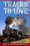 Tracks to Love, Alice Addy, 1481190784