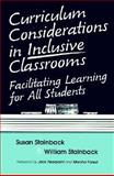 Curriculum Considerations in Inclusive Classrooms : Facilitating Learning for All Students, Susan Stainback, 1557660786