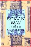 The Roman Way, Edith Hamilton, 0393310787