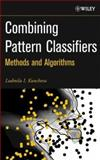 Combining Pattern Classifiers : Methods and Algorithms, Kuncheva, Ludmila I., 0471210781