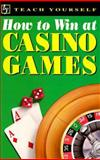 Teach Yourself How to Win at Casino Games, Levez, Belinda, 0844230782