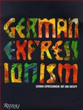 German Expressionism, Stephanie Barron and Wolf-Dieter Dube, 0847820785