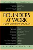 Founders at Work : Stories of Startups' Early Days, Livingston, Jessica, 1430210788