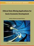 Ethical Data Mining Applications for Socio-Economic Development, Rahman, 1466640782