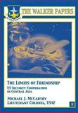 The Limits of Freindship - U. S. Security Cooperation in Central Asia, Michael McCarthy, 1478380780