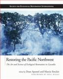 Restoring the Pacific Northwest 9781559630788