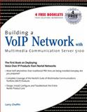 Building a VoIP Network with Nortel's Multimedia Communication Server 5100, Chaffin, Larry, 1597490784