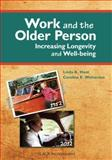 Work and the Older Person : Increasing Longevity and Wellbeing, Hunt, Linda and Wolverson, Caroline, 1617110787