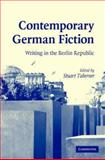 Contemporary German Fiction : Writing in the Berlin Republic, , 0521860784