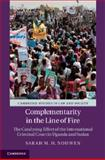 Complementarity in the Line of Fire : The Catalysing Effect of the International Criminal Court in Uganda and Sudan, Nouwen, Sarah M. H., 1107010780