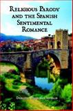 Religious Parody and the Spanish Sentimental Romance, Severin, Dorothy, 1588710785