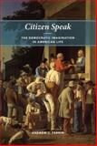 Citizen Speak : The Democratic Imagination in American Life, Perrin, Andrew J., 0226660796