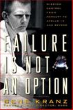 Failure Is Not an Option, Gene Kranz, 0743200799