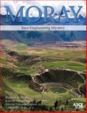 Moray : Inca Engineering Mystery, Wright, Kenneth R. and Wright, Ruth M., 0784410798
